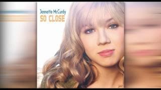 "01. Jennette McCurdy - ""So Close"""