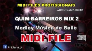 ♬ Midi file  - QUIM BARREIROS MIX 2 - Medley Música de Baile