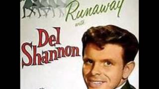 Runaround Sue  -  Del Shannon