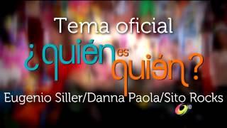 Tema oficial ¿Quién es quién? - Eugenio Siller/Danna Paola/Sito Rocks [Telemundo]