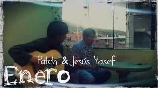 ♫ ♪ ENERO (Johannes) - Patch y Jesus Yosef ♫ ♪
