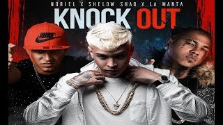 Shelow Shaq, Noriel, La Manta - Knock Out