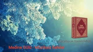Medine Gülü - Müziksiz İlahiler