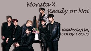 Monsta X (몬스타엑스) - Ready or Not Color Coded Lyrics [Han/Rom/Eng]