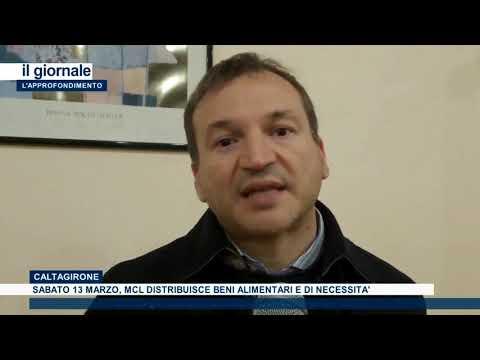 (VIDEO) Sabato 13 Marzo, i Circoli M.C.L. di Caltagirone distribuiranno beni alimentari e di prima necessita' a famiglie in difficoltà