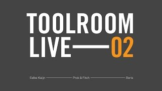 Toolroom Live 02: Prok & Fitch
