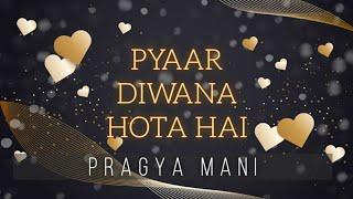 Pyaar Diwana Hota Hai | Official Unplugged | Pragya Mani