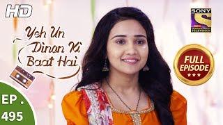 Yeh Un Dinon Ki Baat Hai - Ep 495 - Full Episode - 14th August, 2019