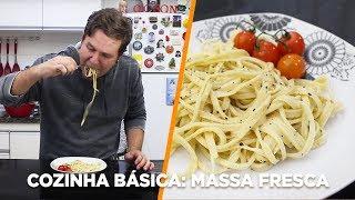 Massa Fresca (Macarrão caseiro) - Cozinha Básica - OCSQN! #127