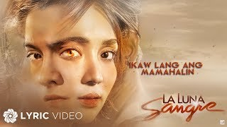 La Luna Sangre: Ikaw Lang Ang Mamahalin by KZ Tandingan (Official Lyric Video)
