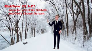 Jesus Is Lord of the Sabbath- Matthew Chapter 12 1 21