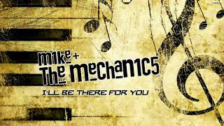 Mike and The Mechanics - I'll be there for you [Lyrics]