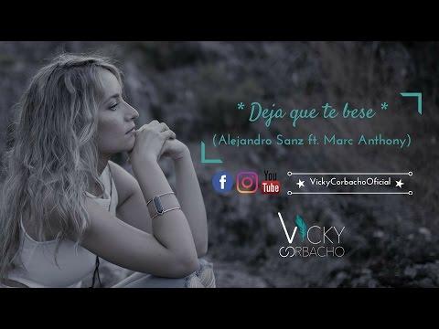 Deja Que Te Bese de Vicky Corbacho Letra y Video