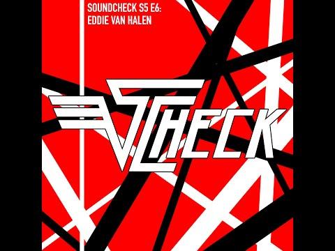 Soundcheck S5 E6: Eddie Van Halen