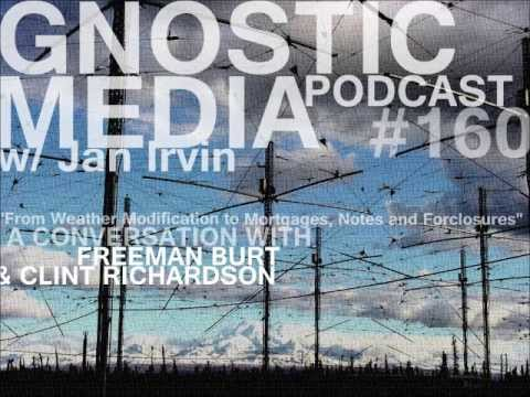 Gnostic Media Podcast #160 - From Weather Modification to Mortgages, Notes & Forclosures