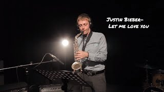 DJ Snake ft. Justin Bieber- Let me love you ( saxophone by Vytautas Petrauskas)