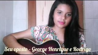 "Iva Benjamim ""SEU OPOSTO"" George Henrique & Rodrigo (COVER)"