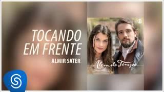 Almir Sater - Tocando em Frente (Além do Tempo) [Áudio Oficial]