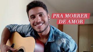 Pra Morrer de Amor - Roberta Campos (Cover por Arthur Henrique)