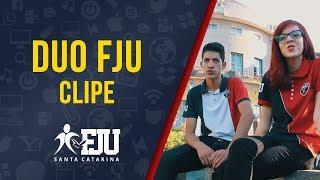 Duo FJU | Clipe