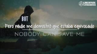 Linkin Park - Nobody Can Save me (Sub. español e Inglés)