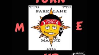 Maine - Turn Me Up - Ft Lil Dre