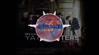 Reik Ft Nicky Jam   Ya Me Entere (Dj Javi Max XTD Reggaeton Mix)