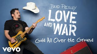 Brad Paisley - Gold All Over the Ground (Audio)