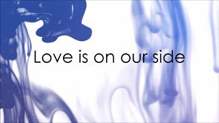 Capital Kings // Love Is On Our Side Lyric Video