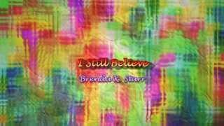 I Still Believe by Brenda K. Starr