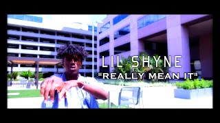 LIL SHYNE ''REALLY MEAN IT'' OFFICIAL VIDEO - LIL SHYNE