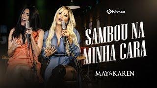 May e Karen - Sambou Na Minha Cara (Vídeo Oficial do DVD)