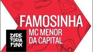 MC Menor da Capital - Famosinha (Lyric Vídeo)