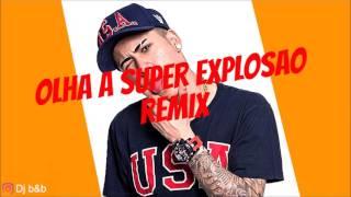 olha a explosao remix Dj b&b