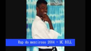 Rap do mentiroso 2004 - MC BILL