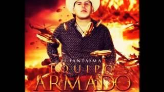 CORRIDO DEL NANO EL FANTASMA Y SU EQUIPO ARMADO 2017