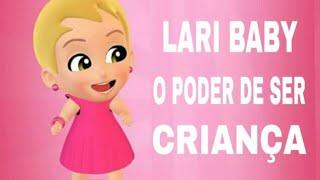 Lari Baby ( O Poder De Ser Criança )