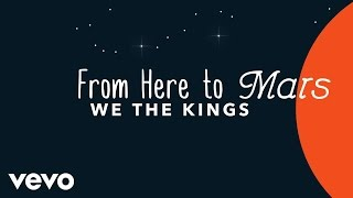 We The Kings - From Here to Mars (Lyric Video)