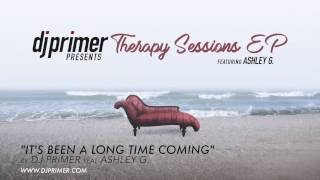 IT'S BEEN A LONG TIME COMING by DJ Primer feat. Ashley G.