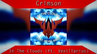 [Melodic Dubstep] Crimson - In The Clouds (feat. Vexillarius) [Premiere]