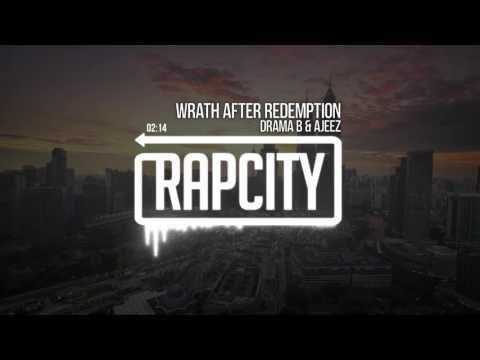 Drama B & Ajeez - Wrath After Redemption (Prod. TrapKingz)