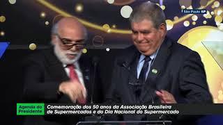 Comemoração aos 50 anos da Associação Brasileira de Supermercado e do Dia Nacional do Supermercado