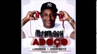 DJ Nilson Feat. Landrick x Dreamboyz - Adoço