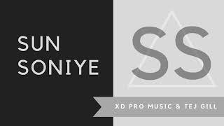 Sun Soniye - XD Pro Music & Tej Gill