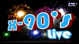 X-90's Live !!!