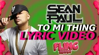 Sean Paul - To Mi Thing - (Fling Riddim), prod. by Khalfani Records -  [Lyric Video]