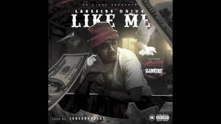 Like Me - Lakeside Drive Feat. Mozzy & Clearitout [Prod.By Juneonnabeat]
