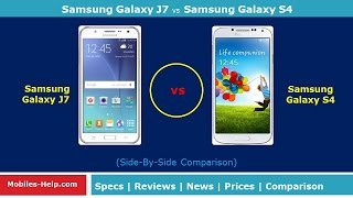 Samsung Galaxy J7 vs Samsung Galaxy S4 - Which is Better?