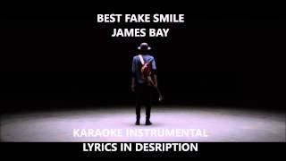 Best Fake Smile James Bay Karaoke Instrumental