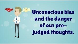 Prejudice - Unconscious Bias and Pre-judgement